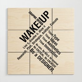 Graphic Design. Wake Up Wood Wall Art