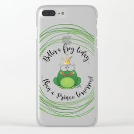 Funny Frog || Better a frog today... || Hen Party || Engagement || Funny gift Clear iPhone Case