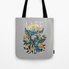 Life is Damn Good Tote Bag