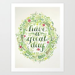 Have A Great Day! Art Print