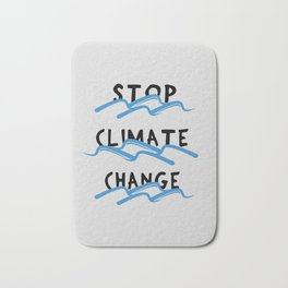 Stop Climate Change - Save the Environment Artwork Bath Mat