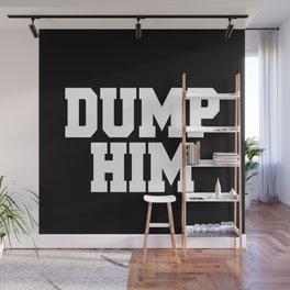 Dump Him Wall Mural