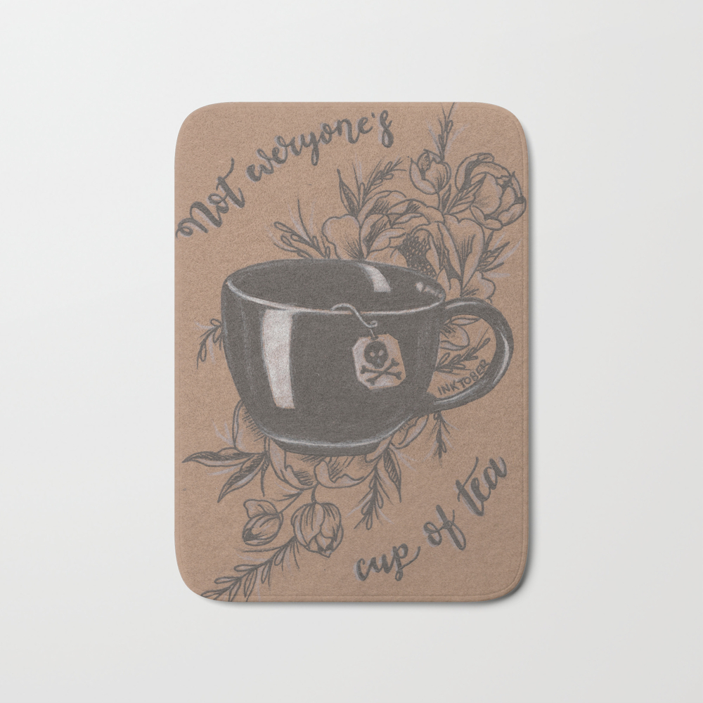 Not Everyone's Cup Of Tea Bath Mat by Jadepowelljones BMT7893902