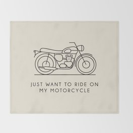 Triumph - Just want to ride on my motorcycle Throw Blanket