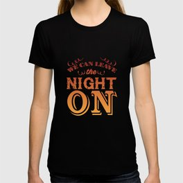 We Can Leave the Night On Funny Graphic T-shirt T-shirt