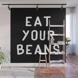 Eat Your Beans - White on Black Wall Mural