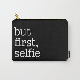 But first, selfie Carry-All Pouch