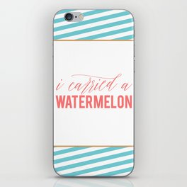 Watermelon Quote, I Carried a Watermelon, Fun Prints, Funny Quotes, Watermelon Poster, Funny Poster iPhone Skin