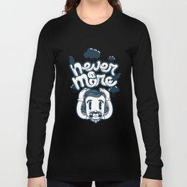 Edgar Allan Poe - Never More  Long Sleeve T-shirt