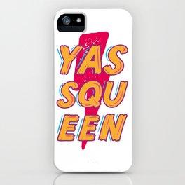YASS QUEEN iPhone Case