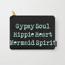 Gypsy Soul, Hippie Heart, Mermaid Spirit Carry-All Pouch