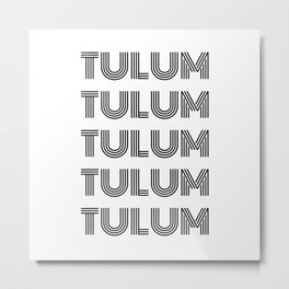 Black Tulum Typography - Modern Font - Favorite City Metal Print