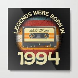 Legends Were Born In 1994 Metal Print