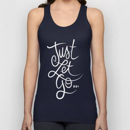 Just Let Go Unisex Tank Top