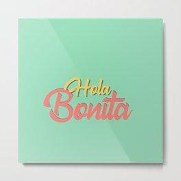 Spanish quotes Hola Bonita cute  Metal Print