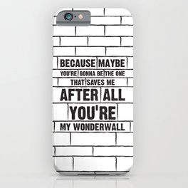 Wonderwall iPhone Case