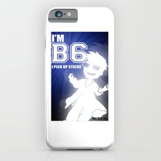 I'm B6 I pick up sticks  (boyz 12) iPhone 6s Slim Case