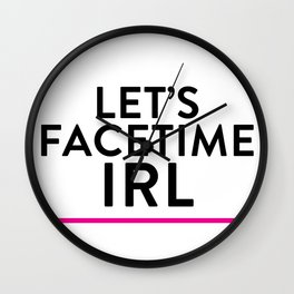 Let's Facetime IRL Wall Clock