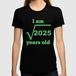 I Am 45 Years Old Square Root 45th Birthday T Shirt