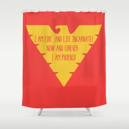 i am fire and life incarnate now and forever i am dark phoenix Shower Curtain