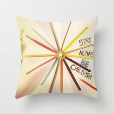 STAY ALIVE BE CHILDISH II Throw Pillow