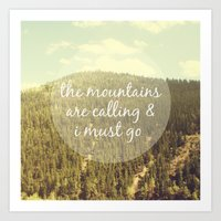 the mountains are calling Art Prints featuring The Mountains are Calling by Jillian Audrey