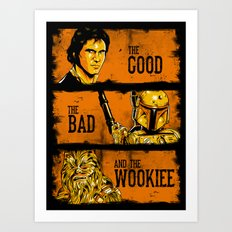The Good, The Bad, and the Wookiee - New version Art Print