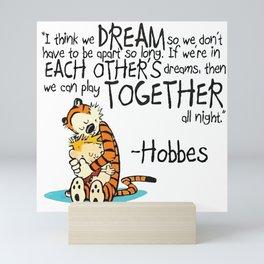 Calvin and Hobbes Dreams Quote Mini Art Print