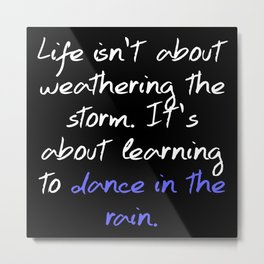 Learning To Dance In The Rain Metal Print