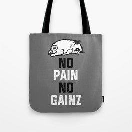 NO PAIN NO GAINZ Tote Bag