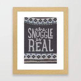 the snuggle is real Framed Art Print