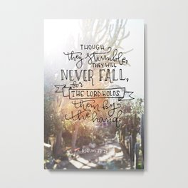 They Will Never Fall  |  Psalm 37:24 Metal Print
