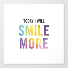 New Year's Resolution - TODAY I WILL SMILE MORE Canvas Print