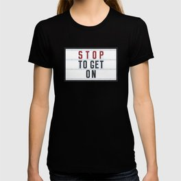 STOP to get ON - Typo T-shirt