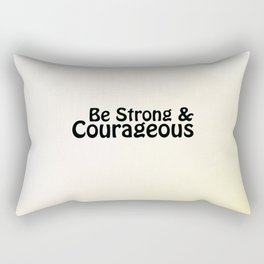 Be Strong & Courageous Rectangular Pillow