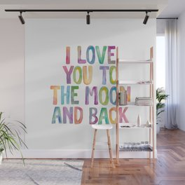 I Love You To The Moon and Back Watercolor Rainbow Design Inspirational Quote Typography Wall Decor Wall Mural