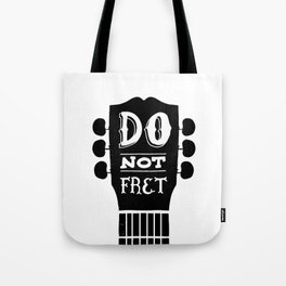 Do Not Fret Tote Bag