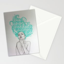 KEEP YOUR HEAD, HEELS & STANDARDS HIGH Stationery Cards