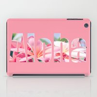 aloha iPad Cases featuring Aloha by Sharon Mau