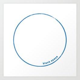 Blank Space Art Print
