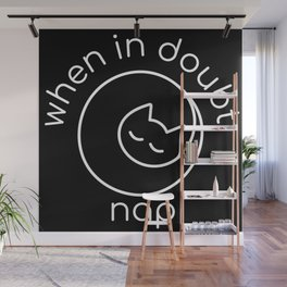 When in doubt, nap (BLACK) Wall Mural