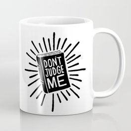 don't judge me 002 Coffee Mug