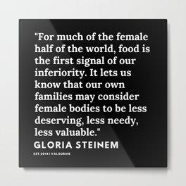 70    | Gloria Steinem Quotes | 191202 Metal Print