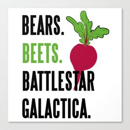 BEARS, BEETS, BATTLESTAR, GALACTICA Canvas Print
