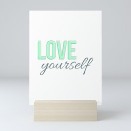 Love Yourself Mini Art Print
