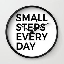 Motivating - Small steps every day! Wall Clock