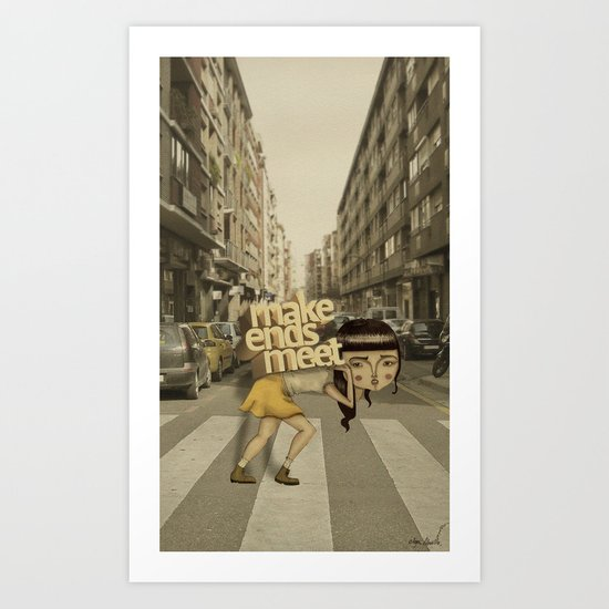 make ends meet Art Print