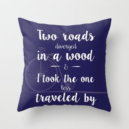 Road Less Traveled - Robert Frost quote Throw Pillow