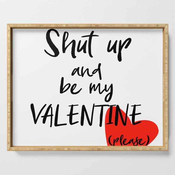Be My Valentine Inspirational Hand Written Font Quote. Serving Tray