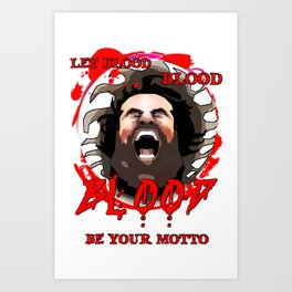let blood blood blood your motto Art Print